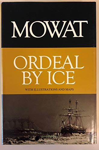 Ordeal By Ice. The Search For Northwest Passage: MOWAT,FARLEY.