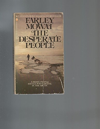 9780771065927: Desperate People (Mowat, Farley. Death of a people, the Ihalmiut)