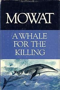 A Whale for the Killing: Farley Mowat