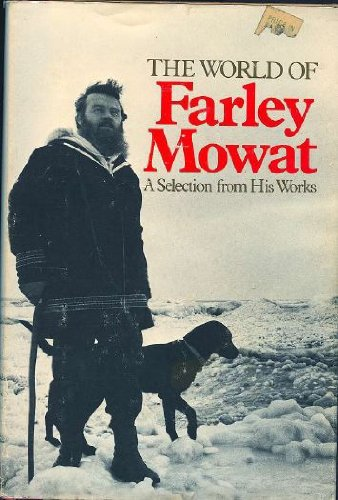 THE WORLD OF FARLEY MOWAT
