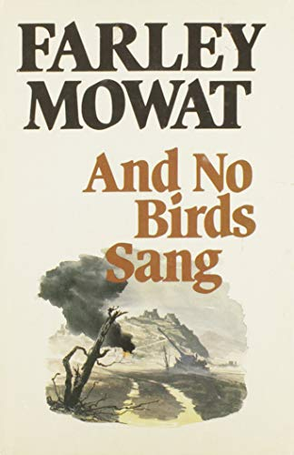 AND NO BIRDS SANG;: Mowat, Farley;