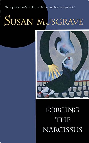 Forcing the Narcissus: Poems