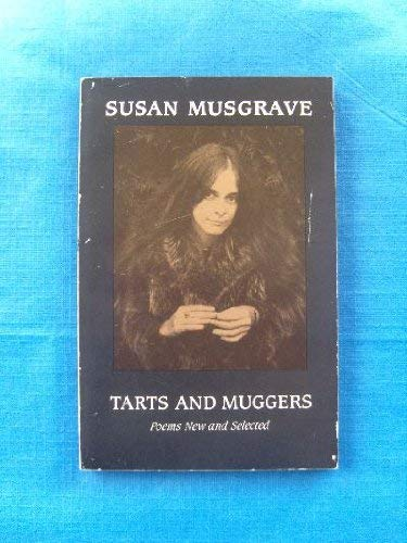 TARTS AND MUGGERS. Poems New and Selected: Musgrave, Susan