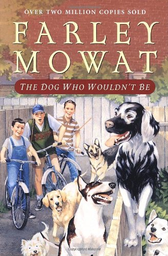 9780771066658: The Dog Who Wouldn't Be