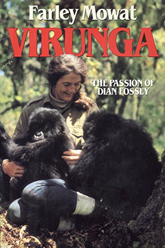 Virunga: The Passion of Dian Fossey: Mowat, Farley (signed)