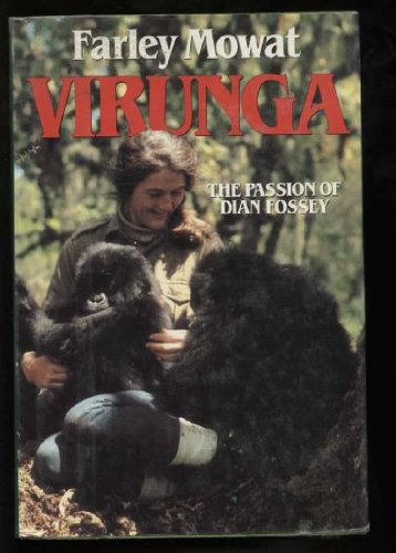 Virunga: The Passion of Dian Fossey (9780771066771) by Farley Mowat