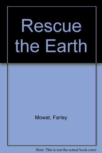 9780771066849: Rescue the Earth: Conversations with the Green Crusaders