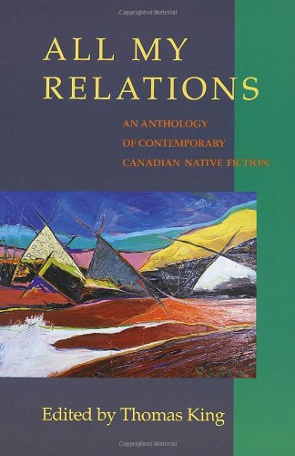 9780771067068: All My Relations: An Anthology of Contemporary Canadian Native Fiction