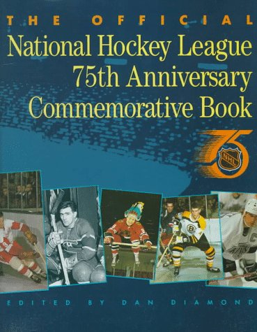 9780771067273: The Official National Hockey League 75th Anniversary Commemorative Book