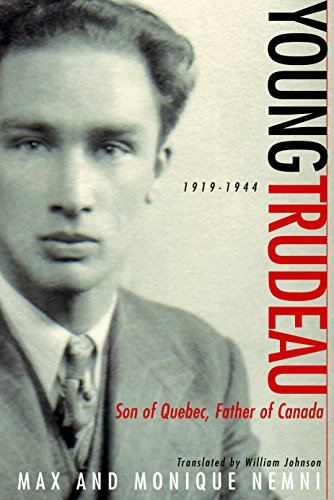 9780771067495: Young Trudeau: 1919-1944: Son of Quebec, Father of Canada