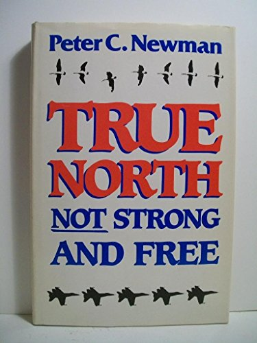 9780771067983: True North Not Strong and Free: Defending the Peaceable Kingdom in the Nuclear Age