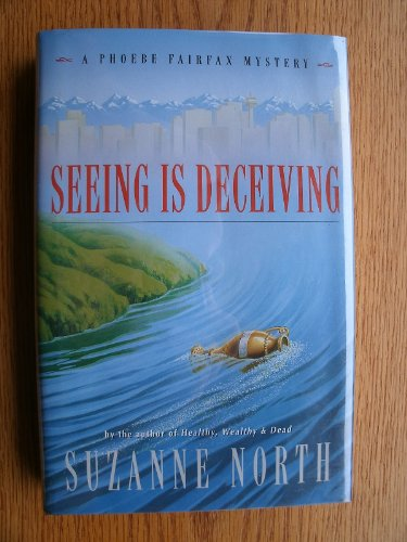 Seeing Is Deceiving : **Signed**: North, Suzanne