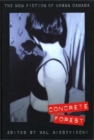 9780771068157: Concrete Forest : The New Fiction of Urban Canada