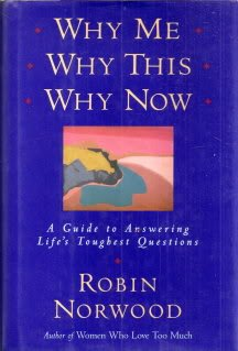 9780771068164: Title: Why Me Why This Why Now A Guide to Answering Lifes