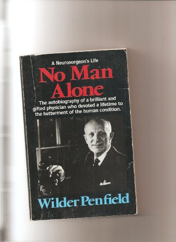 No Man Alone (Wilder Penfield) (0771069855) by Wilder Penfield