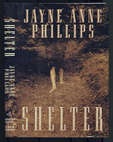 Shelter (Signed First Edition): Phillips, Jayne Anne.