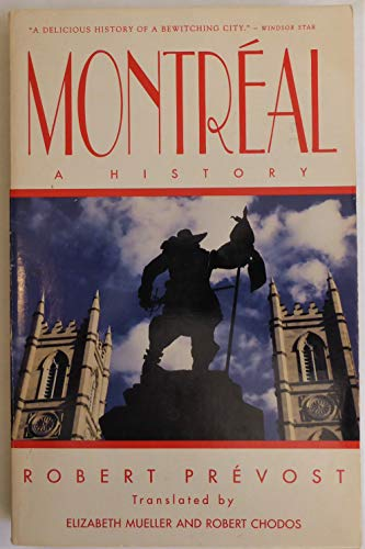 Montreal: A History (9780771070358) by Robert Prevost
