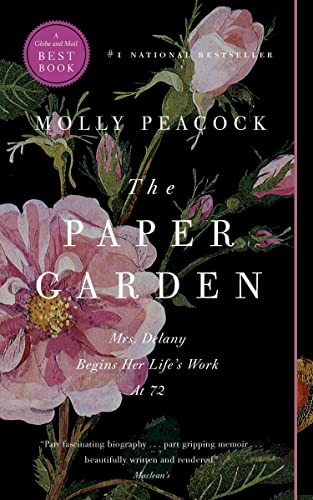 9780771070365: The Paper Garden: Mrs. Delany Begins Her Life's Work at 72