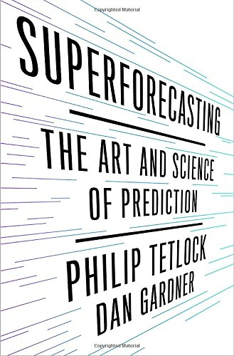 9780771070525: Superforecasting: The Art and Science of Prediction