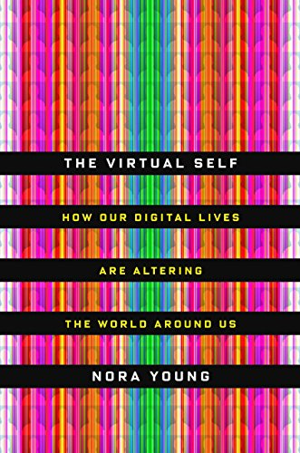 9780771070648: The Virtual Self: How Our Digital Lives Are Altering the World Around Us