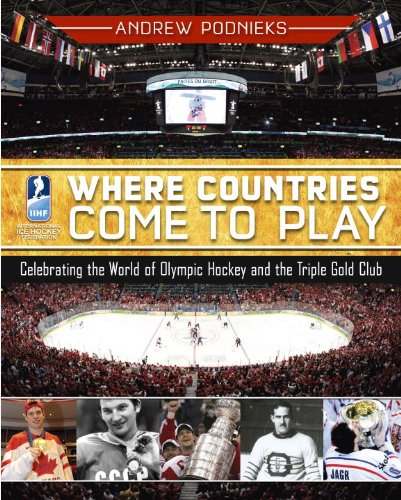 9780771071133: Where Countries Come to Play: Celebrating the World of Olympic Hockey and the Triple Gold Club