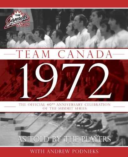 9780771071195: Team Canada 1972: The Official 40th Anniversary Celebration