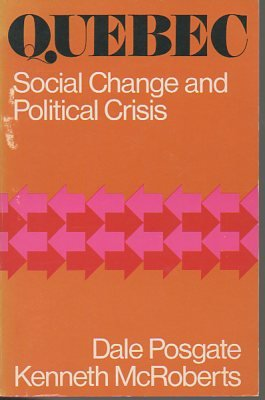 Quebec: Social change and political crisis (Canada: Kenneth McRoberts