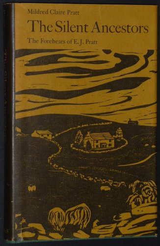 9780771071805: The Silent Ancestors;: The forebears of E. J. Pratt