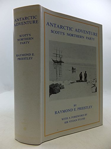 9780771071836: Antarctic Adventure. Scott'S Northern Party.