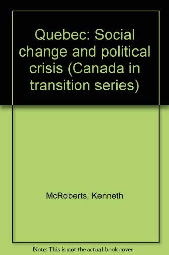 9780771071850: Quebec: Social change and political crisis (Canada in transition series)
