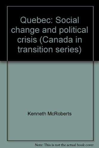 Quebec: Social change and political crisis (Canada: McRoberts, Kenneth