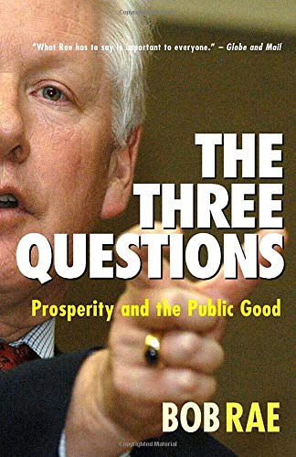 9780771072864: The Three Questions: Prosperity and the Public Good
