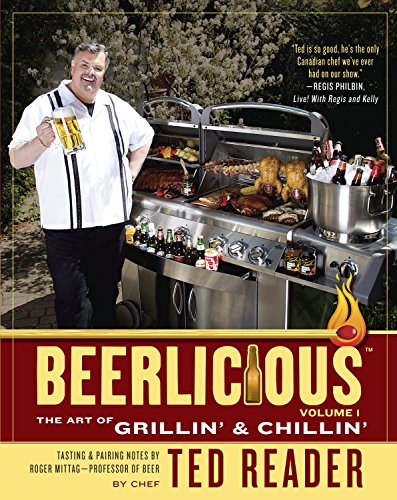 9780771073670: Beerlicious: The Art of Grillin' and Chillin'