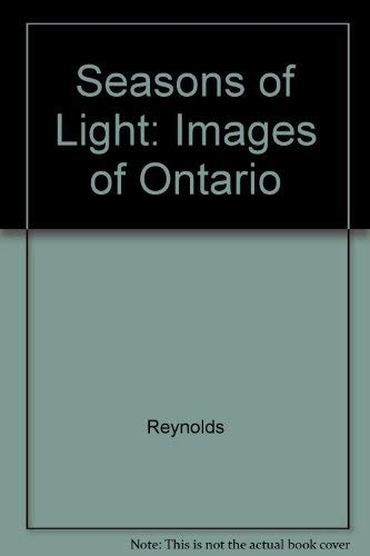 Seasons of Light: Images of Ontario (9780771074059) by William Reynolds
