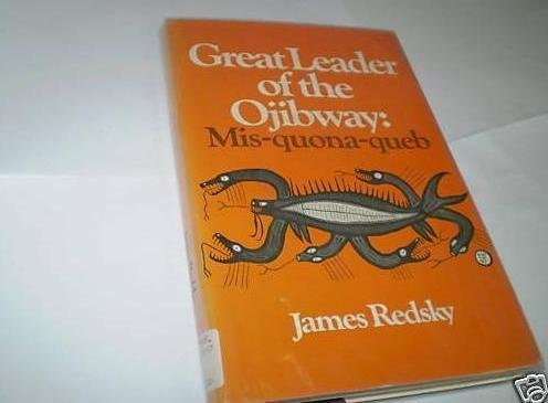 9780771074202: Great leader of the Ojibway: Mis-quona-queb