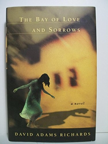 9780771074585: The Bay of Love and Sorrows. (SIGNED)