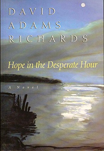 Hope In The Desperate Hour (Signed First: Richards, David Adams