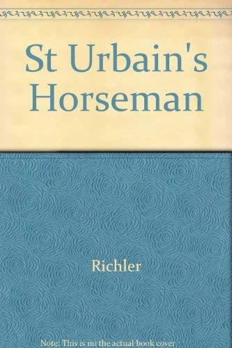 9780771074868: St Urbain's Horseman