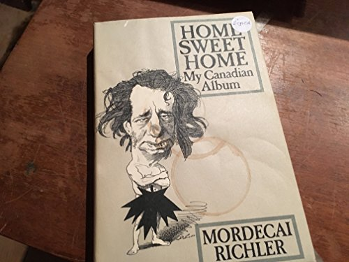 Home sweet home: My Canadian album (0771074883) by Mordecai Richler