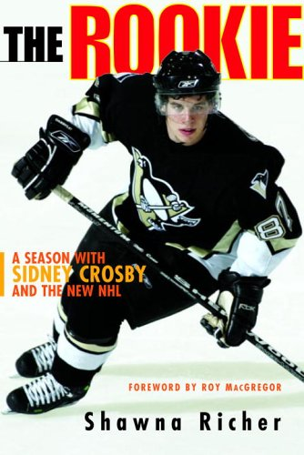 9780771075063: The Rookie: A Season with Sidney Crosby and the New NHL