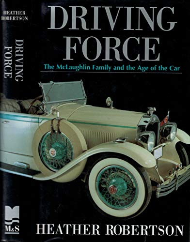 9780771075568: Driving Force: The McLaughlin Family and the Age of the Car