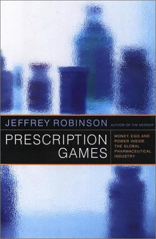 9780771075667: Prescription Games: Money, Ego, and Power Inside the Global Pharmaceutical Industry