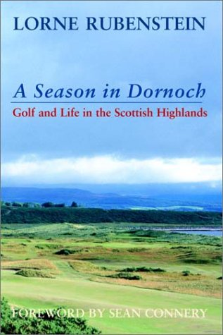 9780771075704: A season in Dornoch: Golf and life in the Scottish Highlands