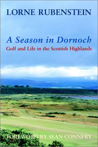 9780771075711: A Season in Dornoch: Golf and Life in the Scottish Highlands