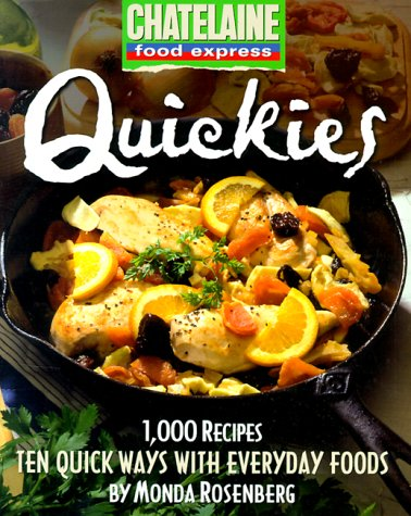 9780771075926: Quickies: Ten Quick Ways with Everyday Foods (Chatelaine Food Express)