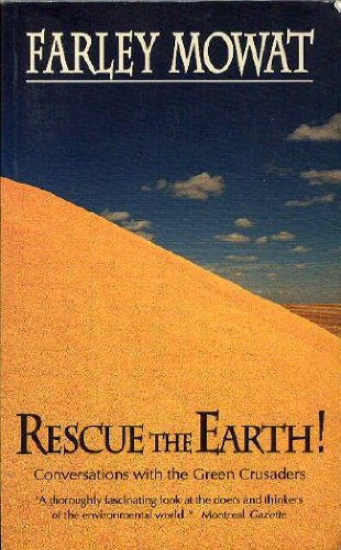 9780771077548: Rescue the Earth! : Conversations with the Green Crusaders