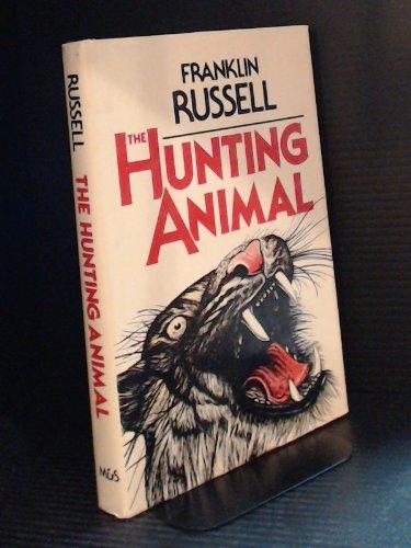 9780771078934: The Hunting Animal