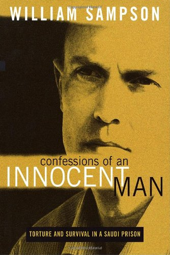 9780771079030: Confessions of an Innocent Man: Torture and Survival In a Saudi Prison