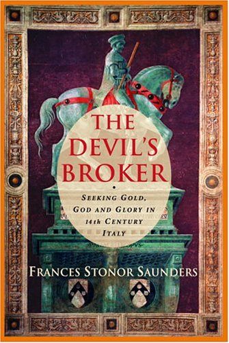 9780771079085: The Devil's Broker Seeking Gold, God, and Glory in 14th Century Italy
