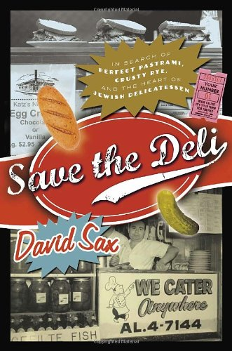 9780771079115: Save the Deli: In Search of Perfect Pastrami, Crusty Rye, and the Heart of Jewish Delicatessen